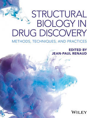 Structural Biology in Drug Discovery by Jean-Paul Renaud