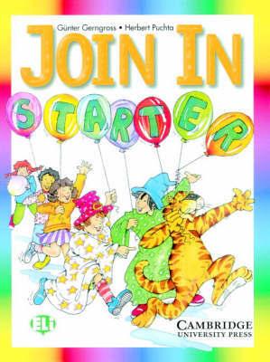 Join In Starter Pupil's Book by Gunter Gerngross