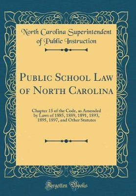 Public School Law of North Carolina by North Carolina Superintende Instruction