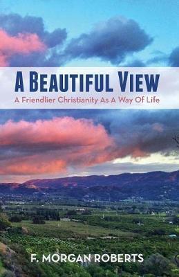 A Beautiful View by F Morgan Roberts