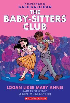 The Baby-Sitters Club: Logan Likes Mary Anne! by Ann,M Martin