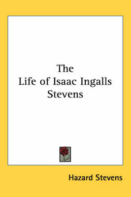 The Life of Isaac Ingalls Stevens by Hazard Stevens image