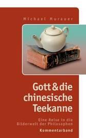 """Kommentarband Zu """"Gott Und Die Chinesische Teekanne"""" by Michael Murauer image"""