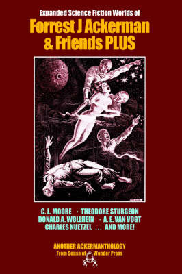 Expanded Science Fiction Worlds of Forrest J Ackerman and Friends by Forrest J. Ackerman