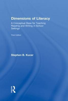 Dimensions of Literacy: A Conceptual Base for Teaching Reading and Writing in School Settings by Stephen B Kucer image