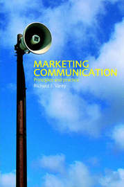 Marketing Communication by Richard J. Varey image
