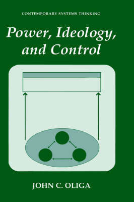 Power, Ideology, and Control by John C Oliga