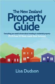 The New Zealand Property Guide by Lisa Dudson