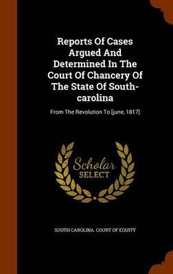 Reports of Cases Argued and Determined in the Court of Chancery of the State of South-Carolina image
