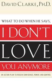 I Don't Love You Anymore by David Clarke