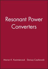 Resonant Power Converters by Marian K Kazimierczuk image