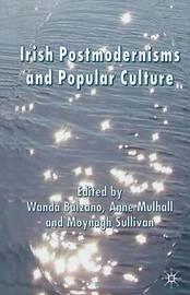 Irish Postmodernisms and Popular Culture by Wanda Balzano image