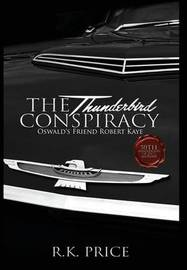 The Thunderbird Conspiracy by R.K. Price