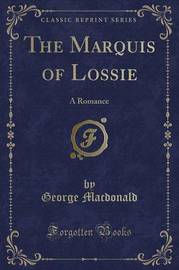 The Marquis of Lossie by George MacDonald