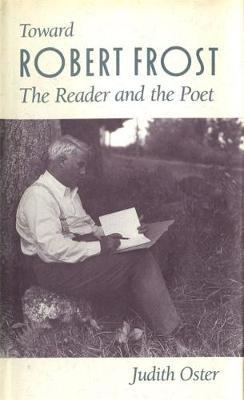 Toward Robert Frost by Judith Oster