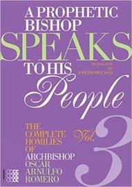 A Prophetic Bishop Speaks to His People Volume 3 by Oscar Arnulfo Romero