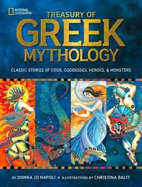 Treasury of Greek Mythology by Donna Jo Napoli