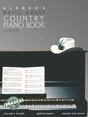 Alfred's Basic Adult Piano Course Country Songbook, Bk 1 by Willard A Palmer