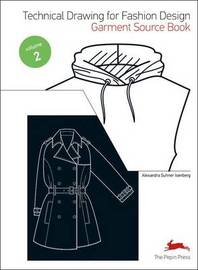 Technical Drawing for Fashion Design: 2 by Alexandra Suhner