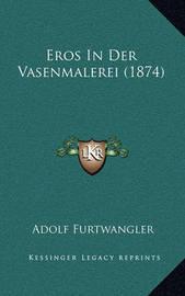 Eros in Der Vasenmalerei (1874) by Adolf Furtwangler