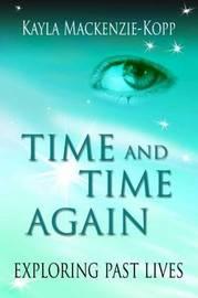 Time and Time Again by Kayla Mackenzie-Kopp