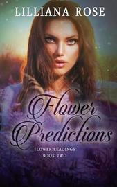 Flower Predictions by Lilliana Rose