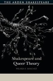 Shakespeare and Queer Theory by Melissa E. Sanchez