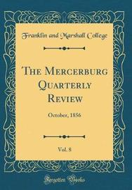 The Mercerburg Quarterly Review, Vol. 8 by Franklin And Marshall College image