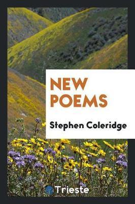 New Poems by Stephen Coleridge