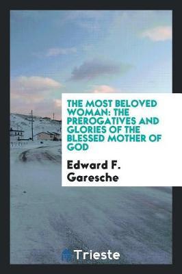 The Most Beloved Woman by Edward F. Garesche
