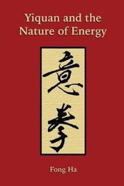 Yiquan and the Nature of Energy by Fong Ha