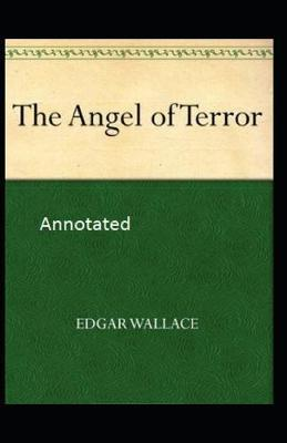 The Angel of Terror Annotated by Edgar Wallace