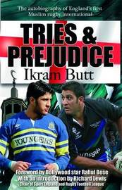 Tries and Prejudice: The Autobiography of England's First Mulsim Rugby International by Ikram Butt image