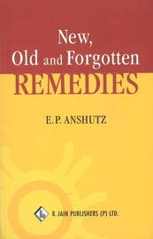 New, Old & Forgotten Remedies by Edward Pollock Anshutz image