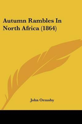 Autumn Rambles In North Africa (1864) by John Ormsby image