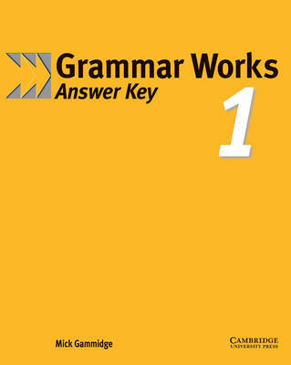 Grammar Works 1 Answer Key: 1 by Michael Gammidge