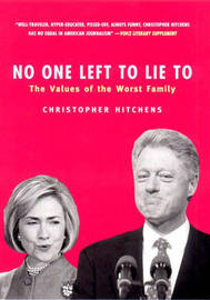 No One Left to Lie to: The Triangulations of William Jefferson Clinton by Christopher Hitchens image