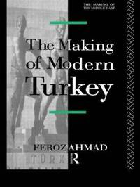 The Making of Modern Turkey by Ahmad Feroz image