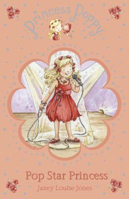 Princess Poppy: Pop Star Princess by Janey Louise Jones image