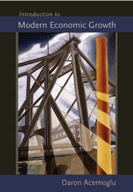 Introduction to Modern Economic Growth by Daron Acemoglu