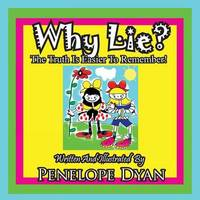 Why Lie? the Truth Is Easier to Remember! by Penelope Dyan image