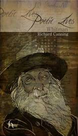 Poetic Lives: Whitman by Richard Canning