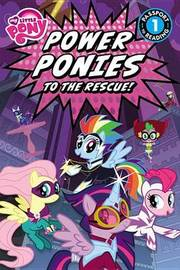 My Little Pony: Power Ponies to the Rescue! (Passport to Reading Level 1) by Magnolia Belle