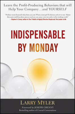 Indispensable By Monday by Larry Myler