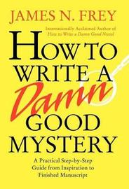 How to Write a Damn Good Mystery by Frey image
