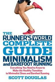 Complete Guide to Minimalism and Barefoot Running by Scott Douglas