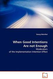 When Good Intentions Are Not Enough by Georg Odenthal