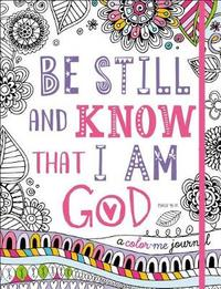 Be Still and Know That I Am God by Make Believe Ideas, Ltd.
