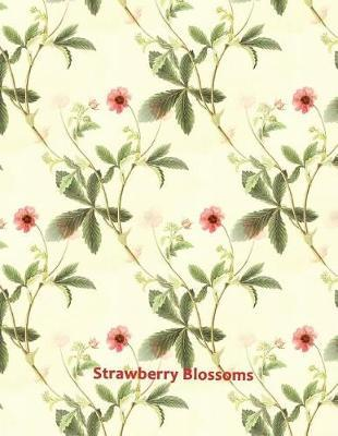 Strawberry Blossoms by Kay D Johnson