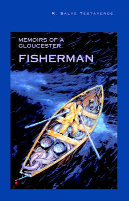 Memoirs of a Gloucester Fisherman by Salve , R Testaverde image